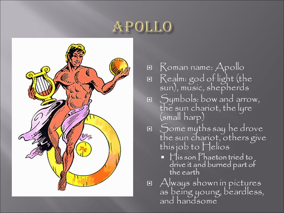 Apollo Roman name: Apollo