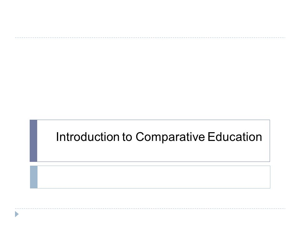 Introduction to Comparative Education