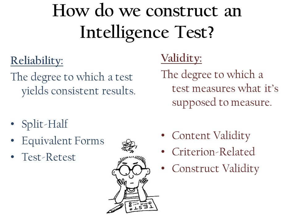 does the intelligence test measure what it claims to measure Contrary to what many people think, what an iq test measures is not how good you are at solving reasoning problems like these the basic principle of an iq test is.