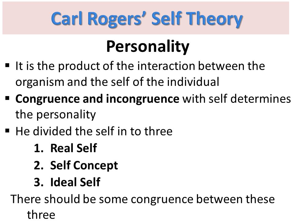 carl rogers theory of self Personality theory brookdale community college learn with flashcards, games, and 27 terms melissam723 carl rogers personality theory brookdale community college study play carl rogers client centered therapy person centered ones view of self as one wishes to becontains all.