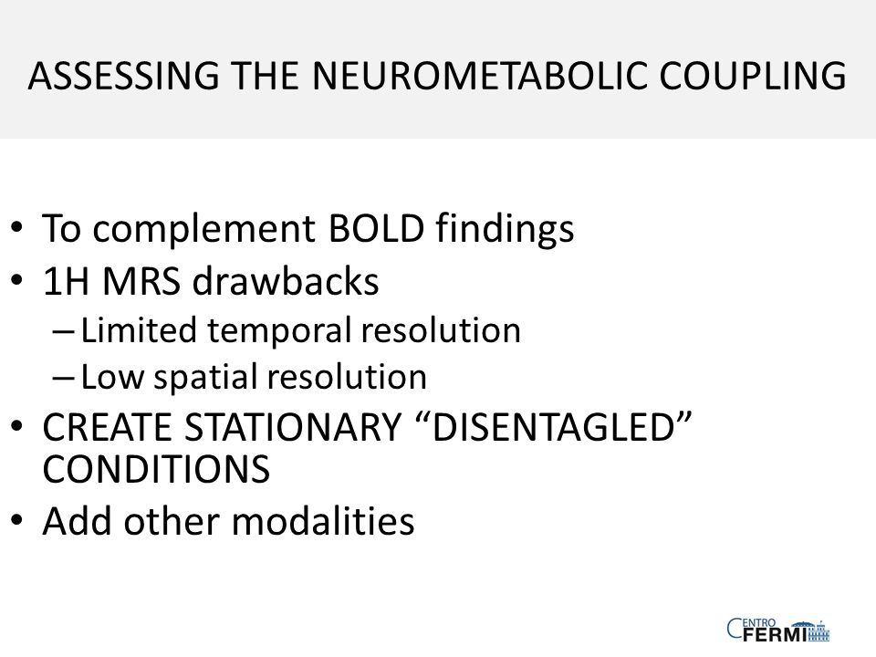 ASSESSING THE NEUROMETABOLIC COUPLING