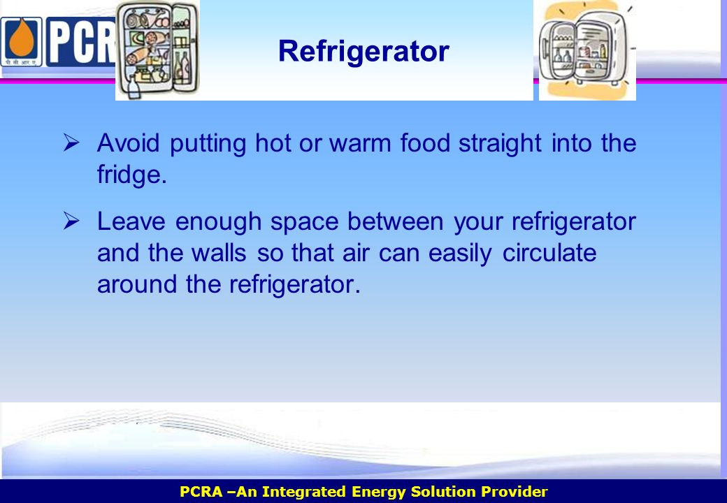Domestic workshop on energy conservation ppt download Can you put hot food in the refrigerator