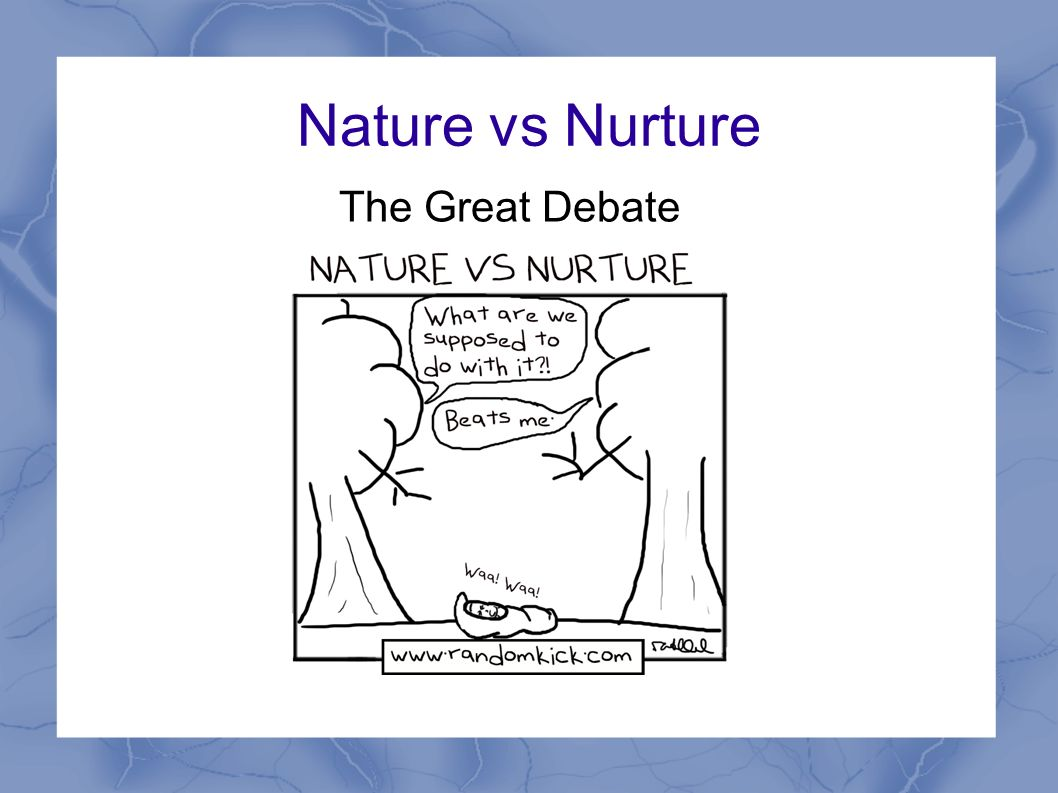nature vs nurture controversy The reasoning lies in the argument of nature vs nurture nature-nuture a chart  from simply psychology showing the spectrum of nature vs.