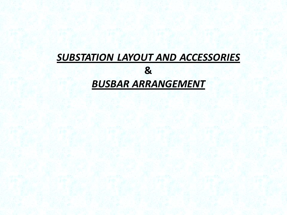 SUBSTATION LAYOUT AND ACCESSORIES