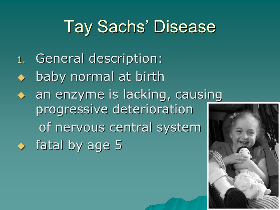 a description of the tay sachs disease as a fatal genetic disorder of the nervous system A collection of disease information resources and questions answered by our genetic and rare diseases  nervous system diseases  tay-sachs disease national tay .