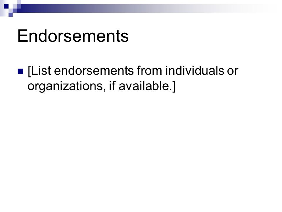 Endorsements [List endorsements from individuals or organizations, if available.]
