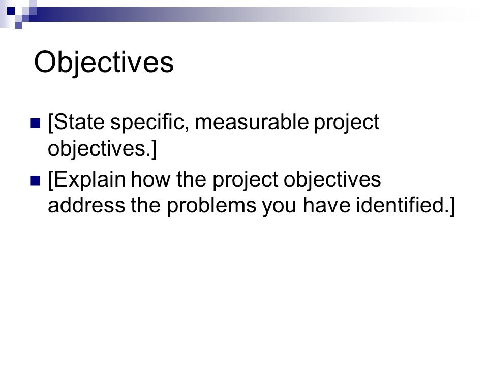 Objectives [State specific, measurable project objectives.]