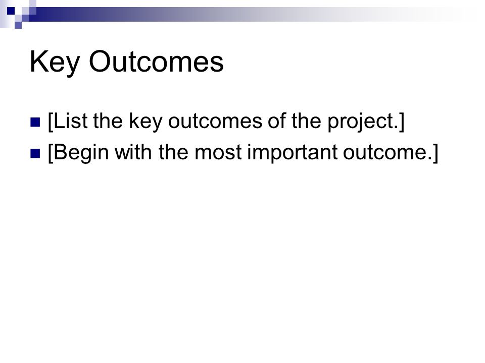 Key Outcomes [List the key outcomes of the project.]