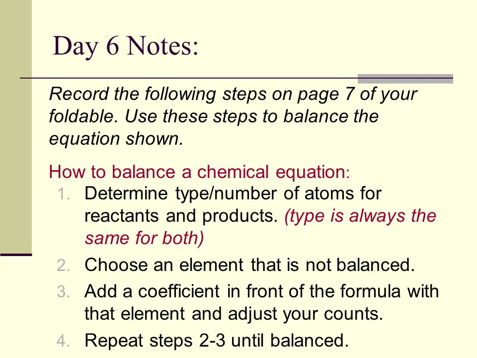 Day 6 Notes: Record the following steps on page 7 of your foldable. Use