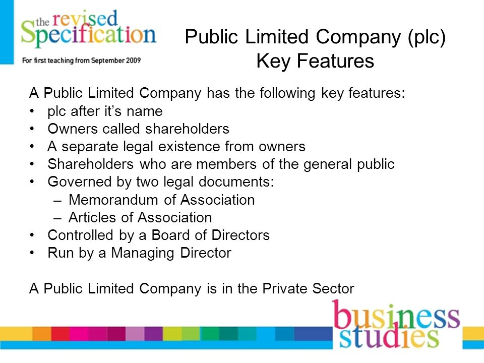 key features of limited companies When starting a business, some people will consider the option of a plc it's important to understand public limited company advantages and disadvantages.