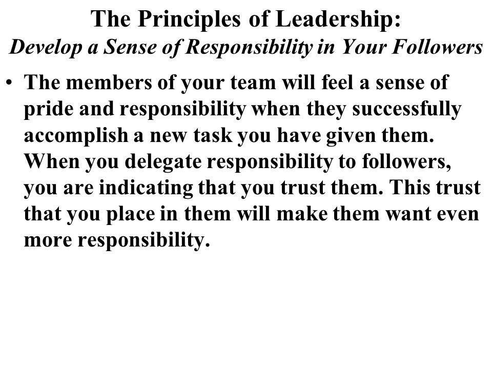 The Principles of Leadership: Develop a Sense of Responsibility in Your Followers