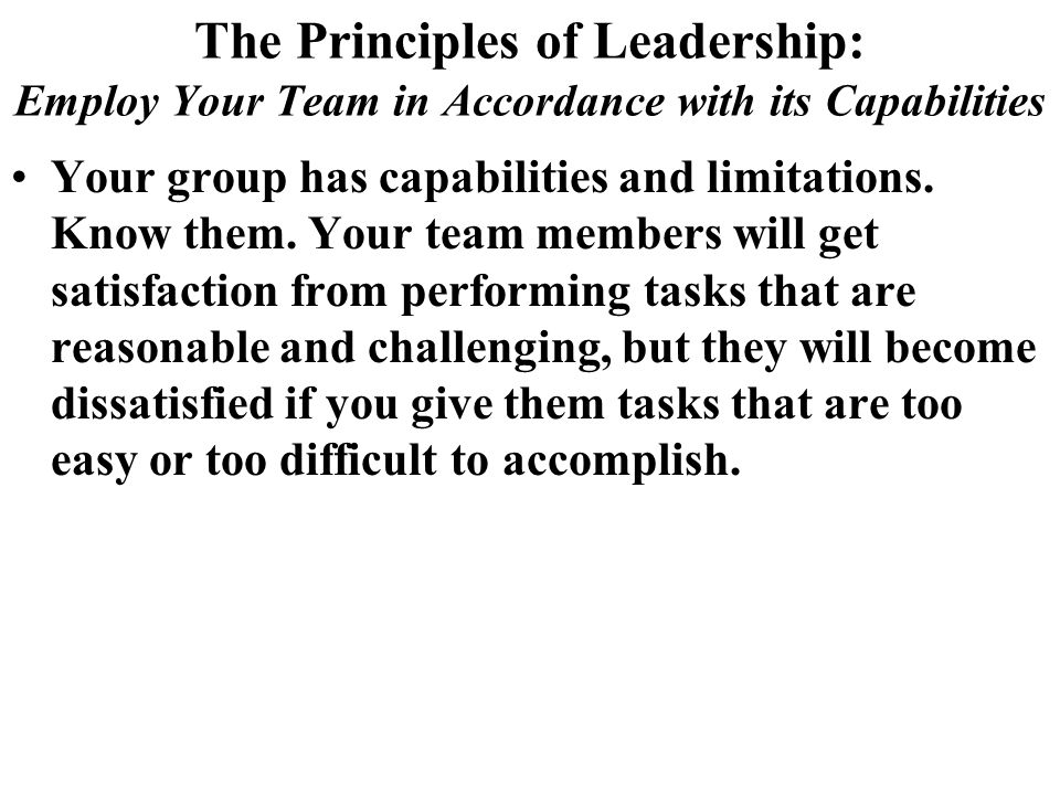 The Principles of Leadership: Employ Your Team in Accordance with its Capabilities