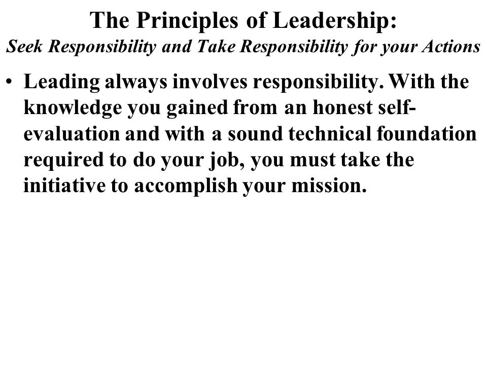 The Principles of Leadership: Seek Responsibility and Take Responsibility for your Actions