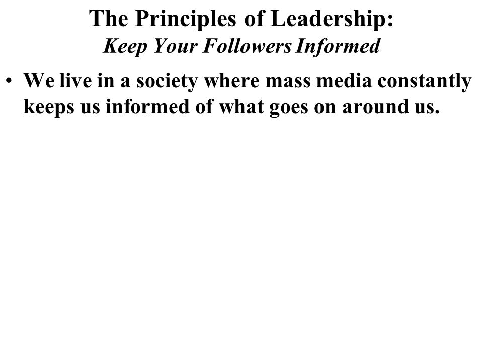 The Principles of Leadership: Keep Your Followers Informed