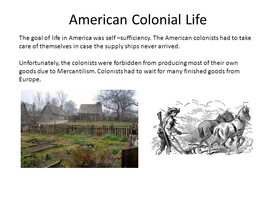 mercantilism in colonial life essay In reference to colonial america, mercantilism was the idea that the colonies existed in order to benefit great britain  how did mercantilism effect the colonies a.