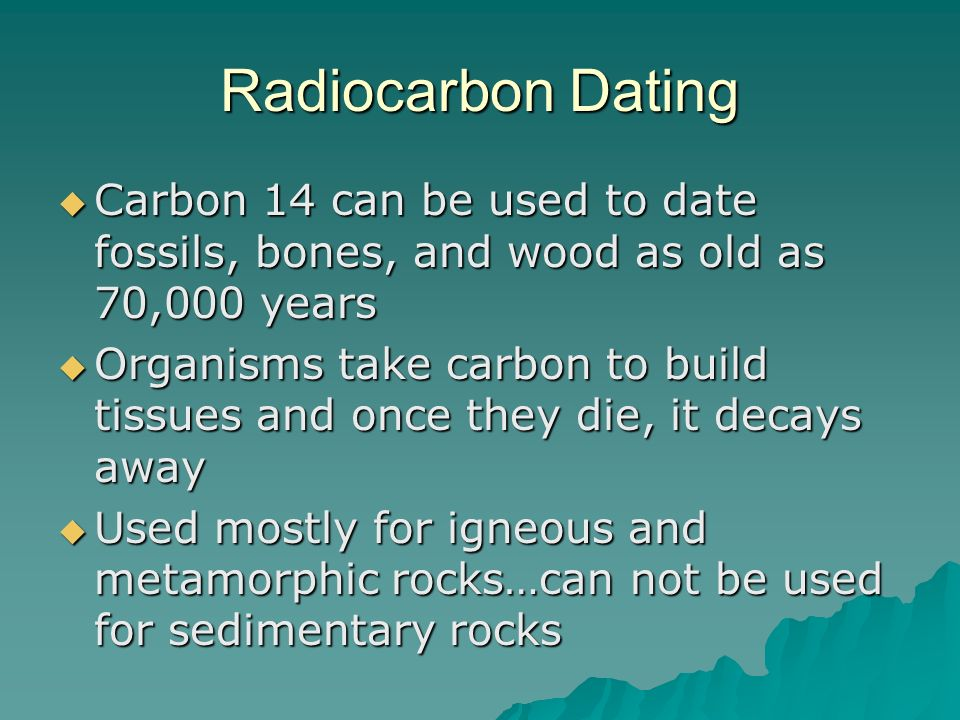 can radiocarbon dating be used on bones This technique is not restricted to bones it can also be used on cloth, wood and plant fibers carbon-14 dating has been used successfully on the dead sea scrolls, minoan ruins and tombs of the pharaohs among other things carbon-14 is a radioactive isotope of carbon the half-life of carbon-14 is approximately 5,730 years.