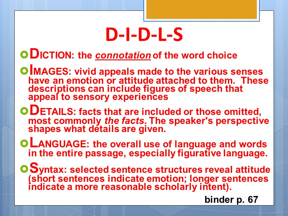 D-I-D-L-S DICTION: the connotation of the word choice