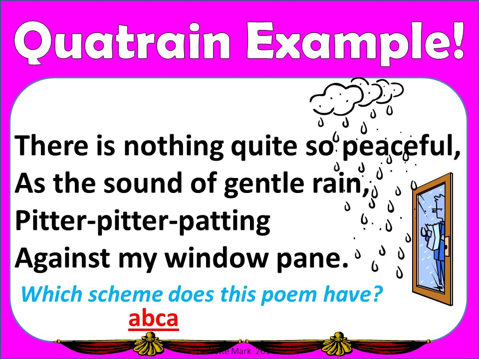 Quatrain Example! There is nothing quite so peaceful,