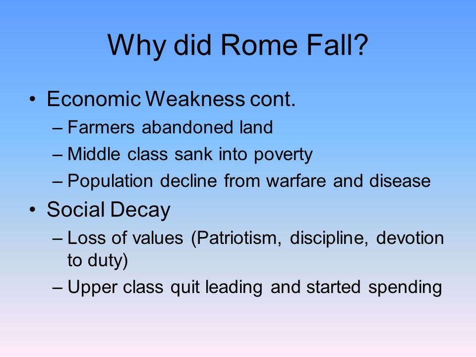 an analysis of the economic decay and the rulers of rome Nevertheless, in recent work he has been advancing a particular explanation of the decline of the roman empire which strikes me as incompatible with both basic economics and what we know about other comparable preindustrial societies i'll focus on the summary of the argument that he presents in the.