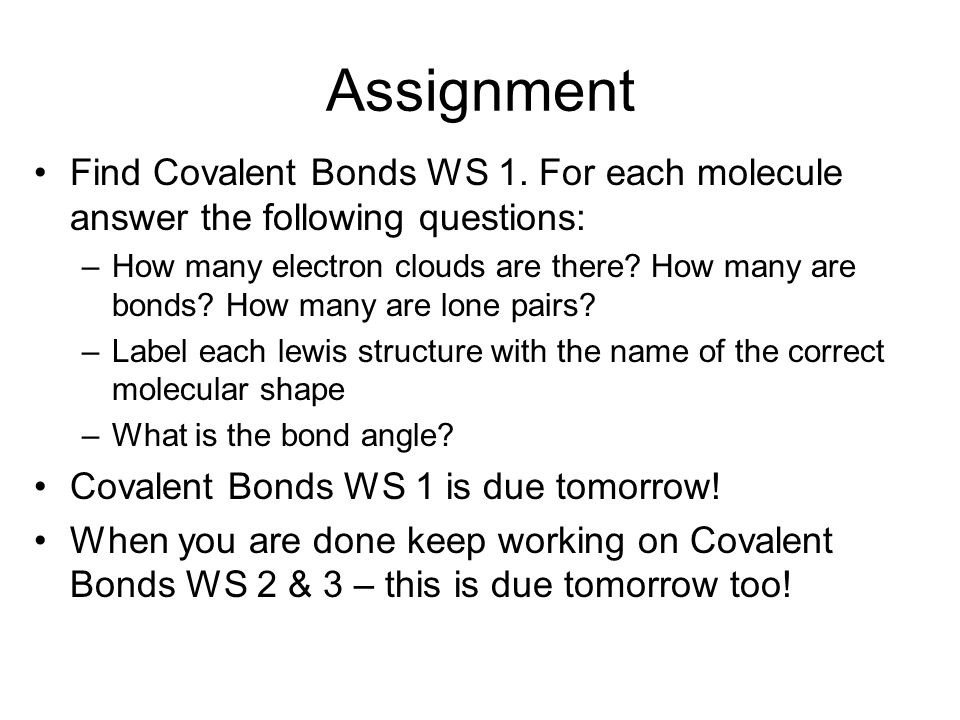 Assignment Find Covalent Bonds WS 1. For each molecule answer the following questions: