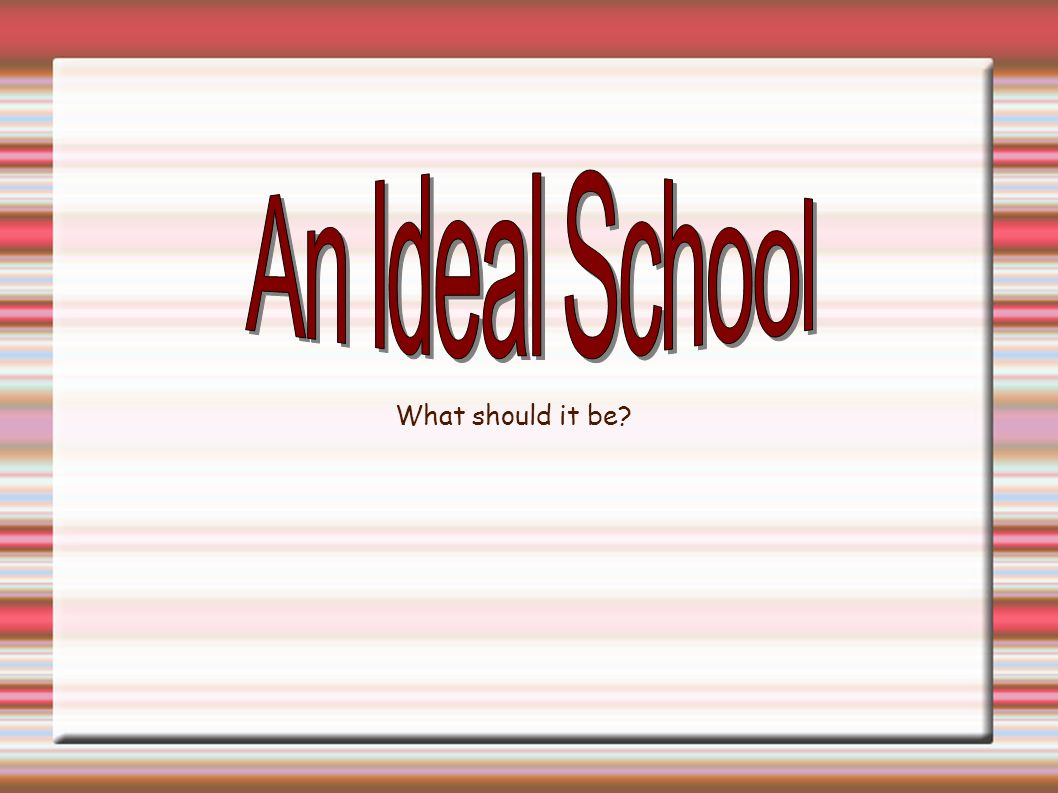 what is an ideal school From the first phone call to the student's enrollment day, ideal education school (ies) admissions staff is your guide through the admissions process.