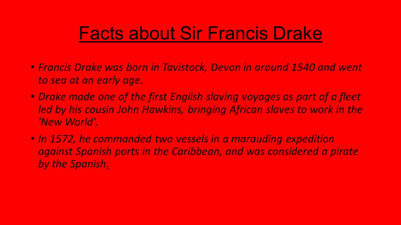 Sir francis drake and the golden hind ppt download for Fun facts about drake