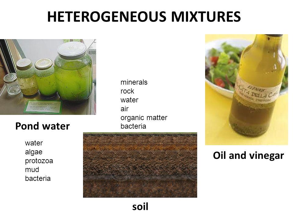Matter mixtures ppt video online download for Soil homogeneous or heterogeneous