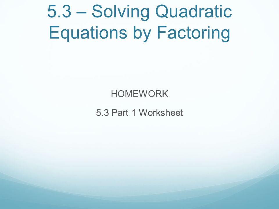 Unit 2 Quadratic Polynomial and Radical Equations and – Solve by Factoring Worksheet