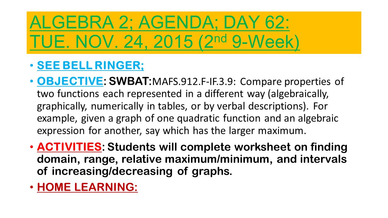 algebra 2 agenda day 47 mon nov 02 2015 2nd 9 week ppt download. Black Bedroom Furniture Sets. Home Design Ideas