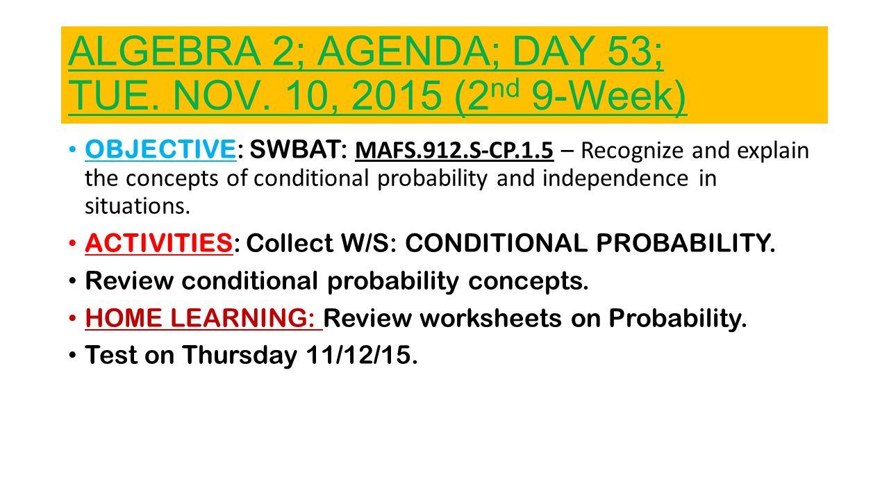 ALGEBRA 2 AGENDA DAY 47 MON NOV 02 2015 2nd 9Week ppt – Probability Review Worksheet