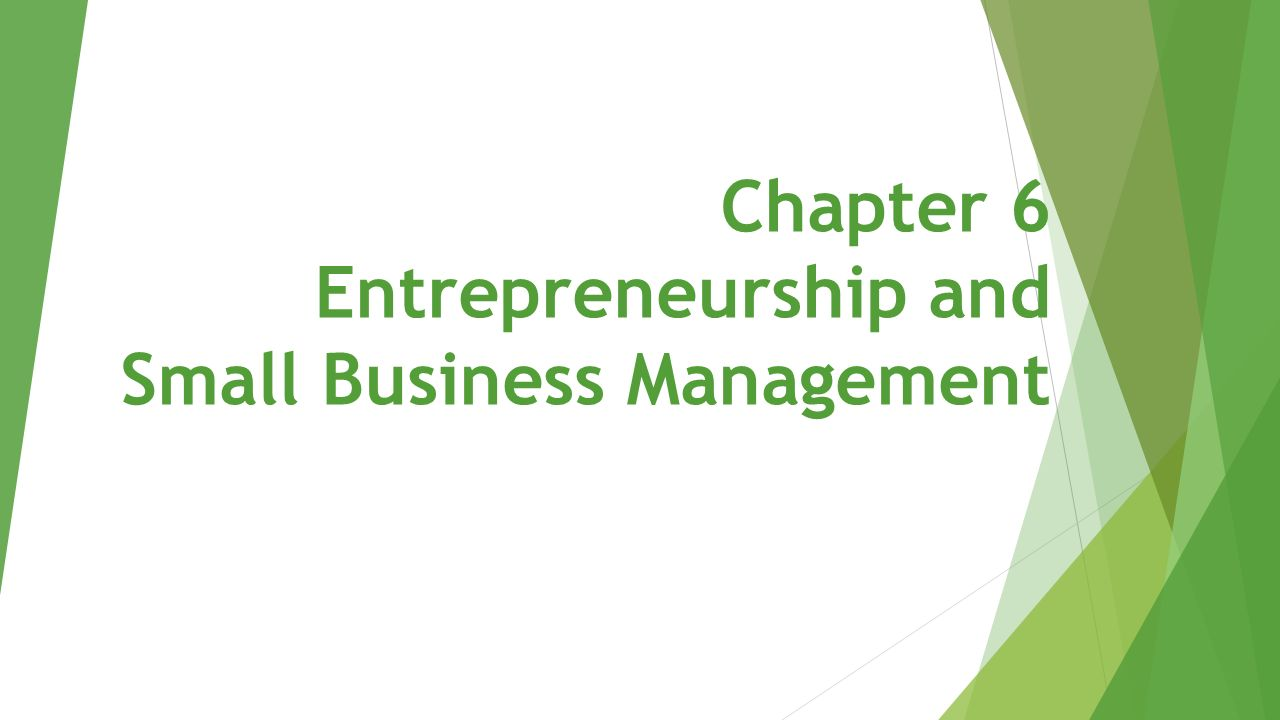 small business management chapter 1 Chapter 1 - introduction to management true or false please answer the  6  _____ percent of the businesses in the united states are small businesses.