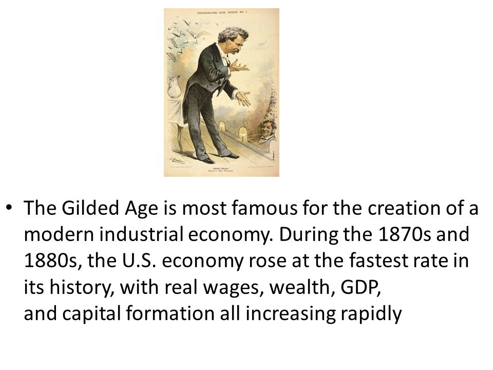 the enormous wealth and prosperity during the gilded age in the united states 1 in the 1870s the united states began reconstructing and modernising after a divisive and deadly civil war 2 the last decades of the 1800s were marked by rapid industrial growth, the rise of tycoons but mediocre government 3 this period was dubbed the 'gilded age', as its economic prosperity was superficial and did not apply to all americans.