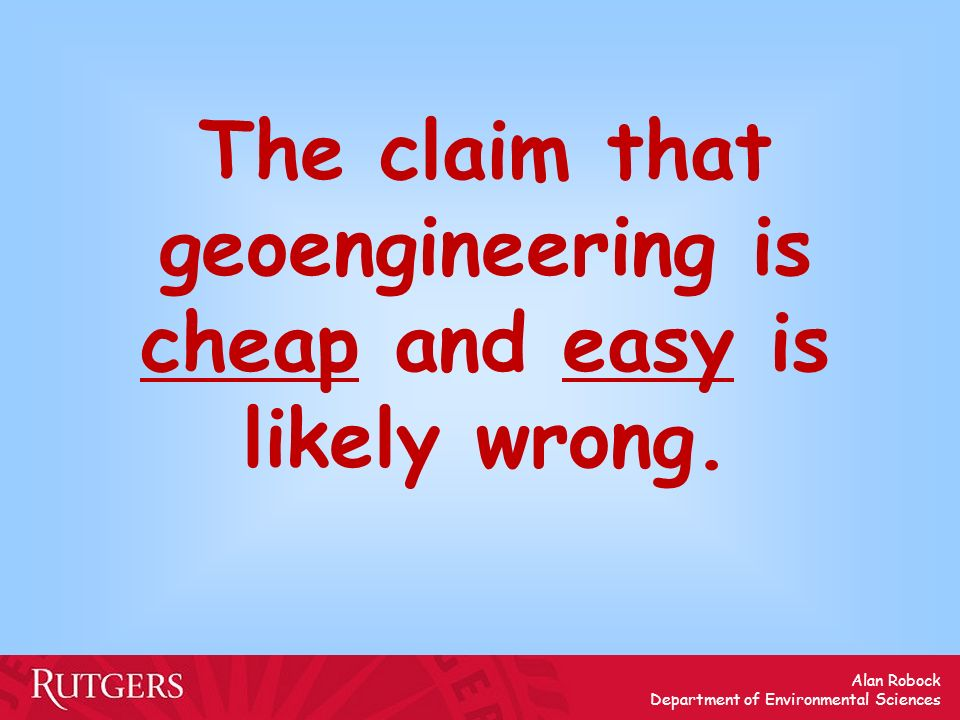 The claim that geoengineering is cheap and easy is likely wrong.