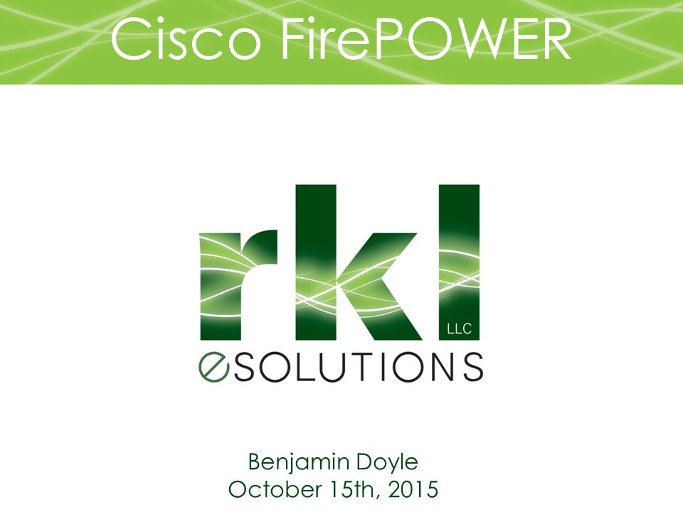 Cisco FirePOWER Benjamin Doyle October 15th, 2015