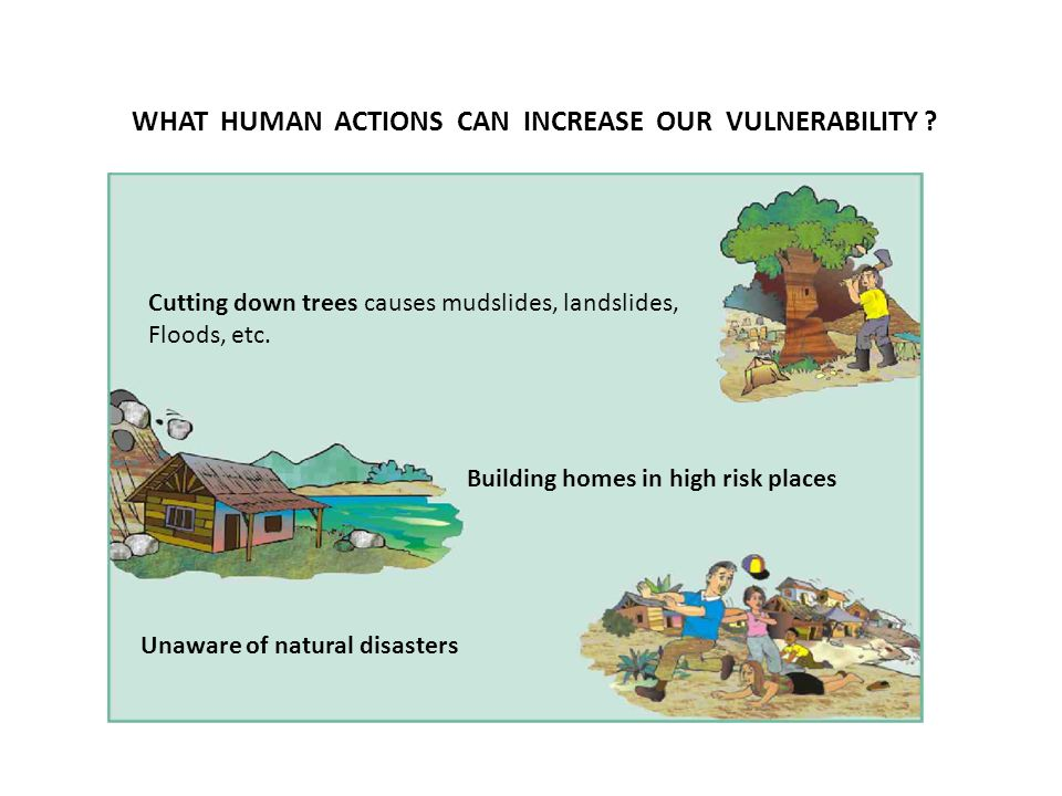 WHAT HUMAN ACTIONS CAN INCREASE OUR VULNERABILITY