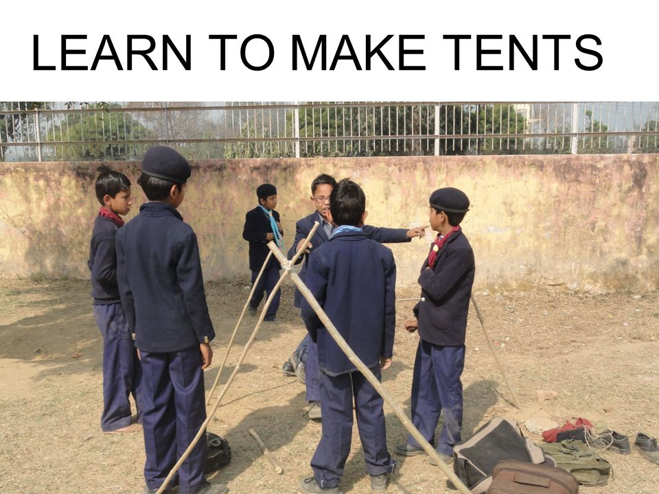 LEARN TO MAKE TENTS