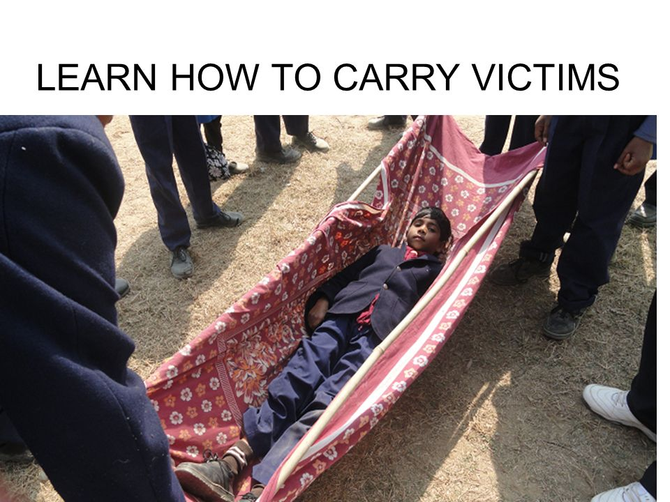LEARN HOW TO CARRY VICTIMS