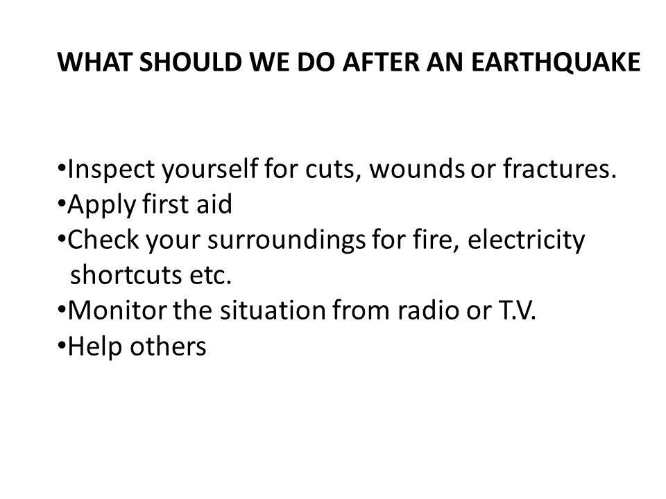 WHAT SHOULD WE DO AFTER AN EARTHQUAKE