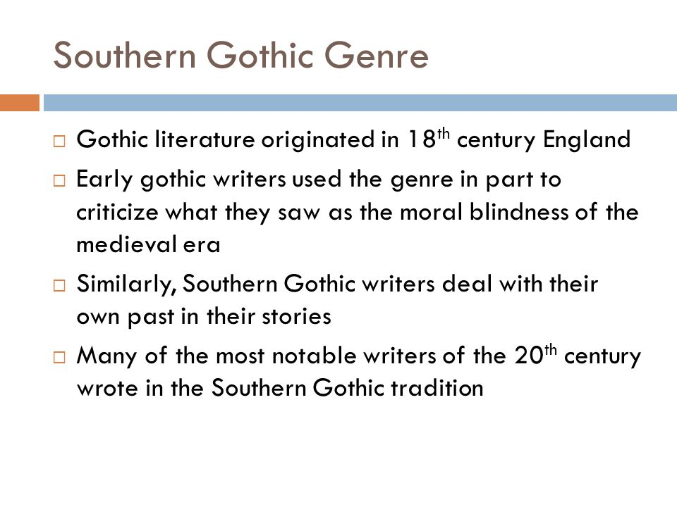 Southern Gothic Genre Literature Originated In 18th Century England
