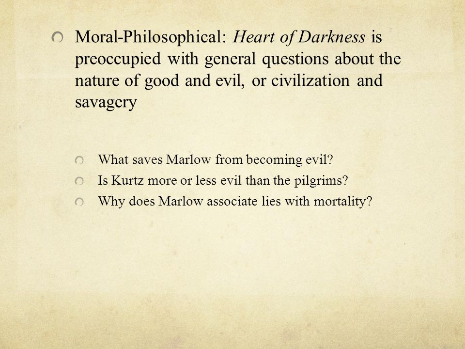 heart of darkness essay question Question description heart of darkness essay i wouuld like 2 page essay for the following the story is constructed around series of foils what do you turn up if.