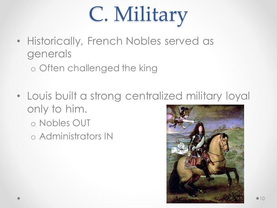 C. Military Historically, French Nobles served as generals