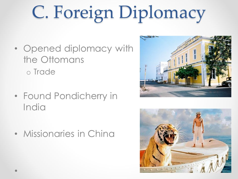C. Foreign Diplomacy Opened diplomacy with the Ottomans