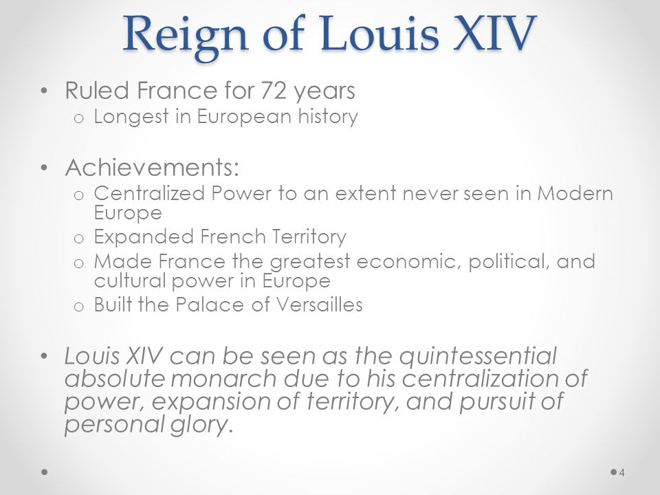 Reign of Louis XIV Ruled France for 72 years Achievements: