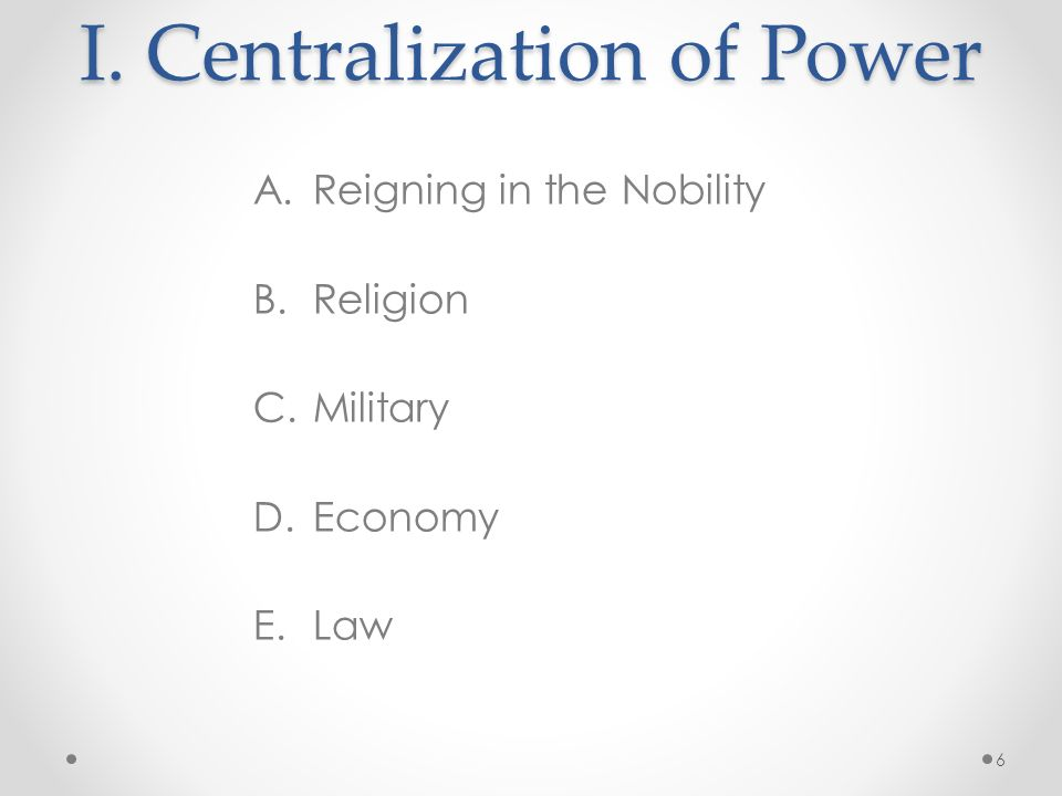 I. Centralization of Power