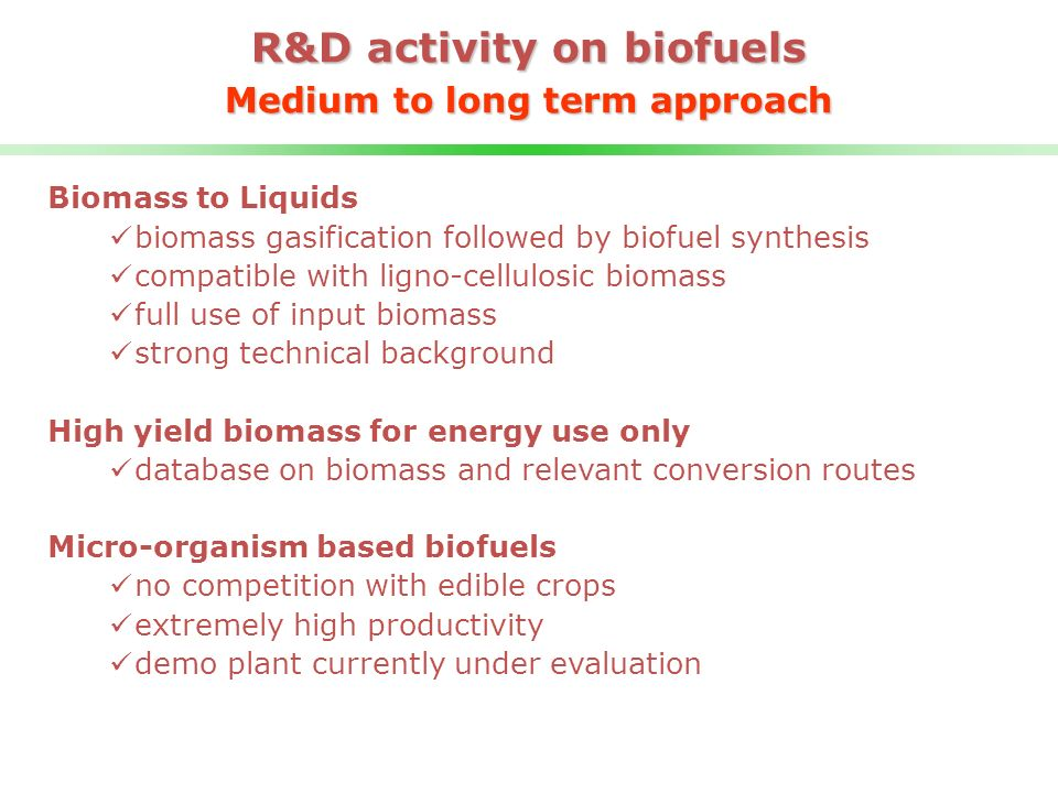 R&D activity on biofuels Medium to long term approach