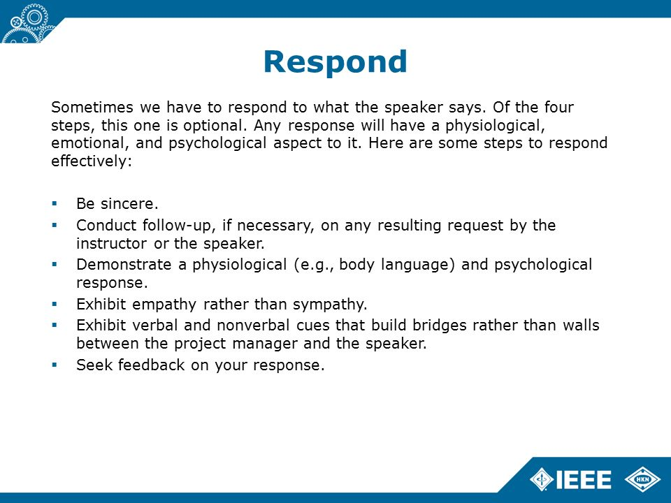 steps to effectively respond to a Responding to questions effectively study guide the following steps will help you respond more effectively to questions from your audience.