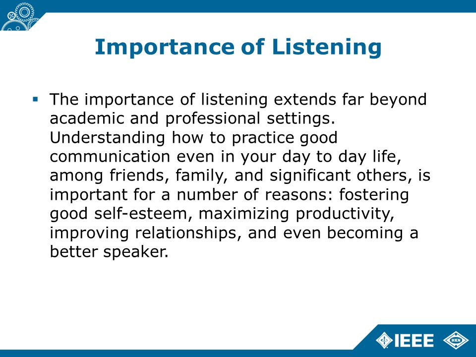the importance of listening and the effective listening techniques Active listening can it is important that the 'active listening is the most fundamental component of interpersonal communication skills listening is.