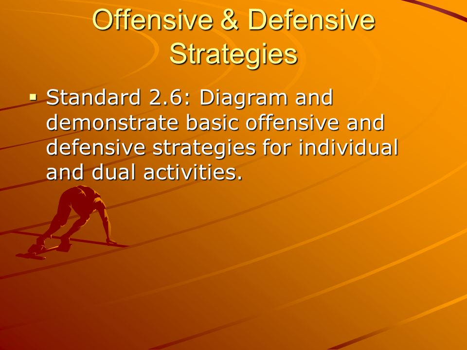 an analysis of the different elements of offensive and defensive strategies Different strategies that can help to  an emotionally difficult strategy types of strategy: defensive strategies  defensive and offensive strategies.