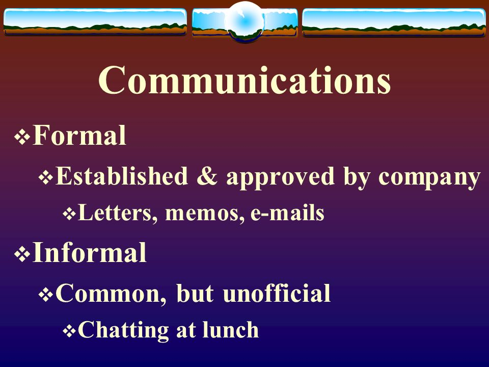 Communications Formal Informal Established & approved by company