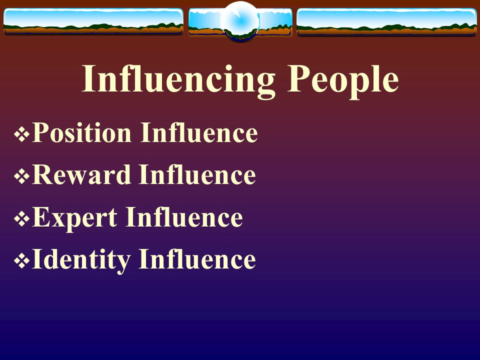 Influencing People Position Influence Reward Influence